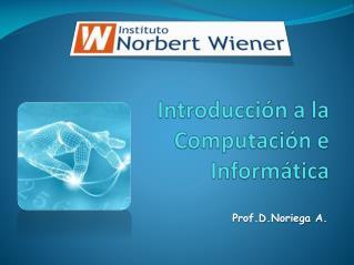 Introducci�n a la Computaci�n e Inform�tica