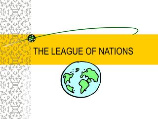 THE LEAGUE OF NATIONS