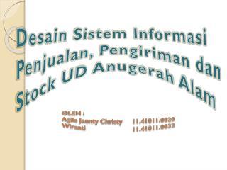 Desain Sistem Informasi Penjualan, Pengiriman dan Stock UD Anugerah Alam