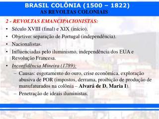 2 - REVOLTAS EMANCIPACIONISTAS: Século XVIII (final) e XIX (início).