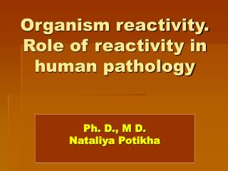Organism reactivity. Role of reactivity in human pathology
