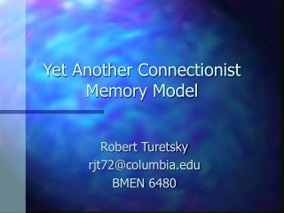 Yet Another Connectionist Memory Model