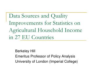 Berkeley Hill  Emeritus Professor of Policy Analysis University of London (Imperial College)