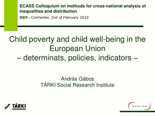 Child poverty and child well-being in the European Union  – determinats, policies, indicators –