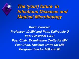 The (your) future  in  Infectious Diseases and  Medical Microbiology