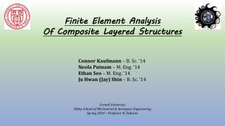 Finite Element Analysis Of Composite Layered Structures 				        Connor Kaufmann  – B. Sc. '14