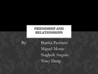 Friendship and Relationships
