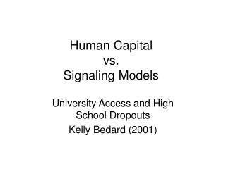 Human Capital  vs.  Signaling Models