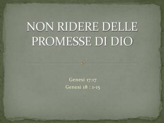 NON RIDERE DELLE PROMESSE  DI  DIO