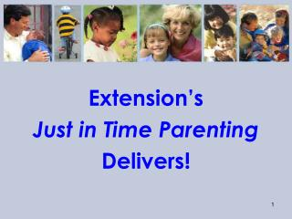 Extension's  Just in Time Parenting Delivers!