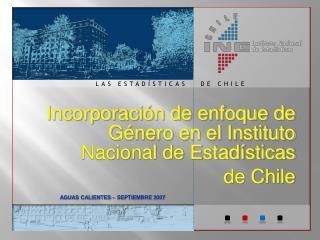Incorporación de enfoque de Género en el Instituto Nacional de Estadísticas  d e Chile