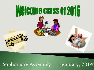 Sophomore AssemblyFebruary, 2014
