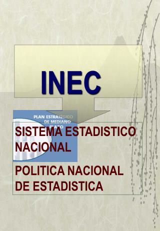SISTEMA ESTADISTICO NACIONAL POLITICA NACIONAL DE ESTADISTICA