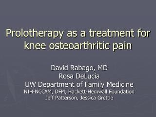Prolotherapy as a treatment for knee osteoarthritic pain