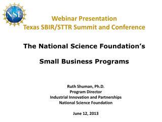 Ruth Shuman, Ph.D. Program Director  Industrial Innovation and Partnerships