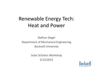 Renewable Energy Tech:   Heat and Power