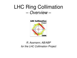 LHC Ring Collimation – Overview –