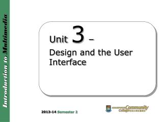 Unit  3  –  Design and the User Interface