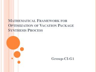 Mathematical Framework for Optimization of Vacation Package Synthesis Process