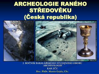 ARCHEOLOGIE RANÉHO STŘEDOVĚKU  (Česká republika)