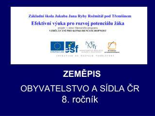OBYVATELSTVO A SÍDLA ČR 8. ročník