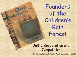 Founders of the Children s Rain Forest