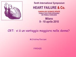 Tenth International Symposium HEART FAILURE  & Co. CARDIOLOGY SCIENCE UPDATE