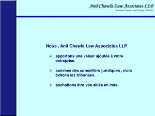 Nous , Anil Chawla Law Associates LLP apportons une valeur ajoutée à votre entreprise.