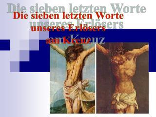 Die sieben letzten Worte unseres Erlösers am Kreuz