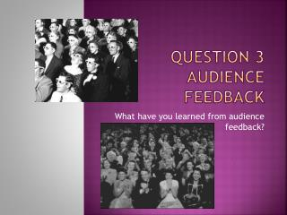Question 3 Audience feedback