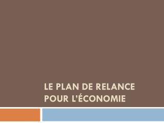 Le plan de relance pour l'économie