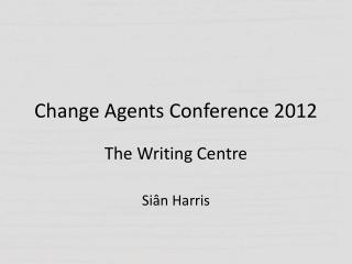 Change Agents Conference 2012