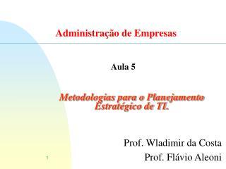 Metodologias para o Planejamento Estratégico de TI.