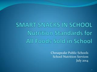 SMART SNACKS IN SCHOOL Nutrition Standards for  All Foods Sold in School
