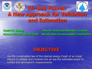 Air-Sea Fluxes:  A New Approach for Validation and Estimation