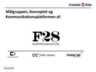 Målgruppen, Konceptet og  Kommunikationsplatformen af: