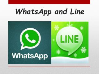 WhatsApp and Line