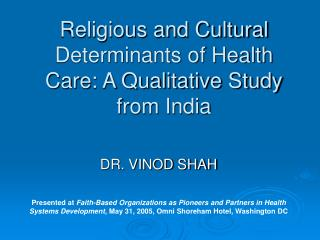 Religious and Cultural Determinants of Health Care: A Qualitative Study from India