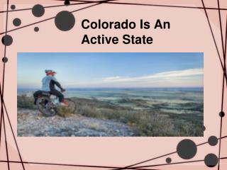 Colorado Is An Active State