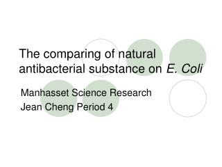 The comparing of natural antibacterial substance on  E. Coli