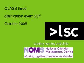 OLASS three clarification event 23 rd  October 2008