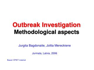 Outbreak Investigation Methodological aspects