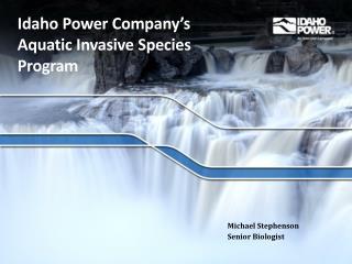 Idaho Power Company's  Aquatic Invasive Species Program