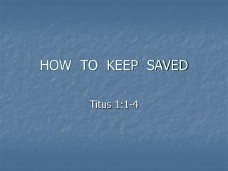 HOW  TO  KEEP  SAVED