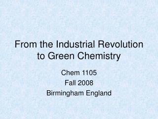From the Industrial Revolution to Green Chemistry