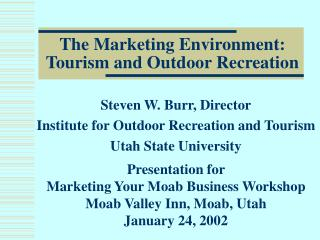 The Marketing Environment: Tourism and Outdoor Recreation