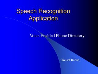 Speech Recognition Application
