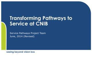 Transforming Pathways to Service at CNIB