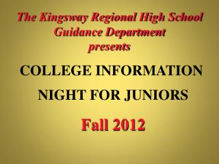 The Kingsway Regional High School Guidance Department presents