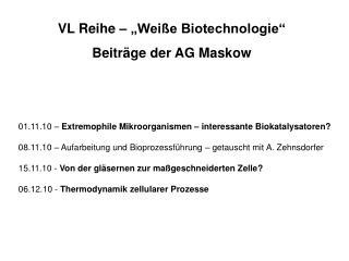 01.11.10 –  Extremophile Mikroorganismen – interessante Biokatalysatoren?